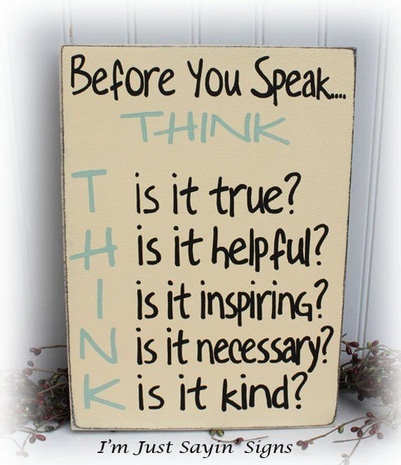 Before You Speak Think Sign Wood Sign