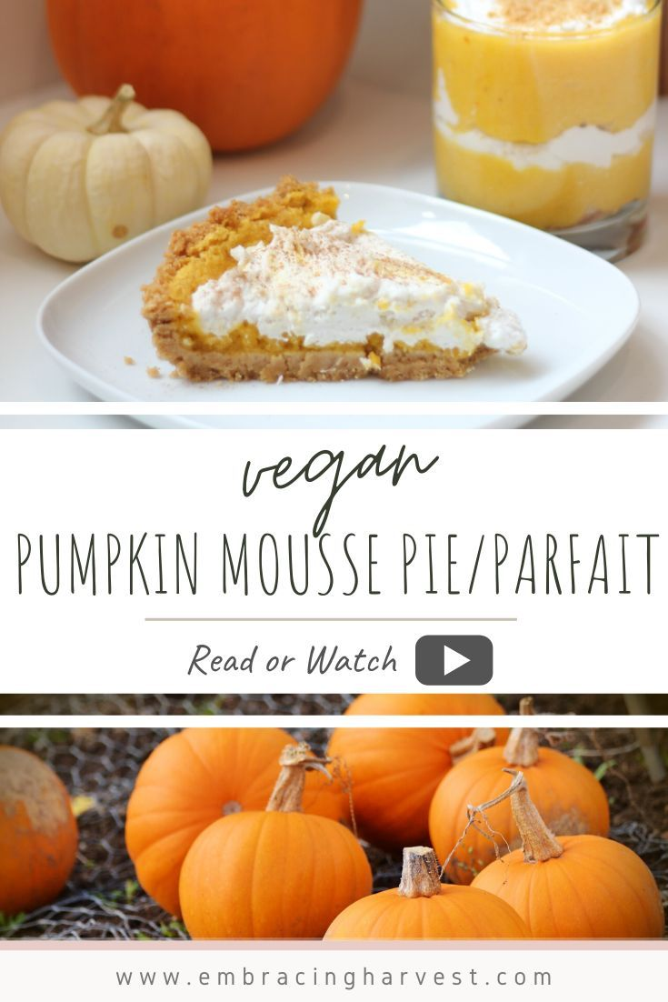 Vegan Pumpkin Mousse Pie Or Pumpkin Pie Parfait Embracing Harvest Vegan Pumpkin Recipes Vegan Pumpkin Pumpkin Mousse