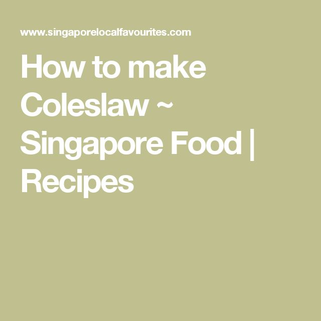 How to make Coleslaw ~ Singapore Food | Recipes