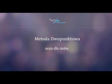 METODA DWUPUNKTOWA - sesja dla siebie