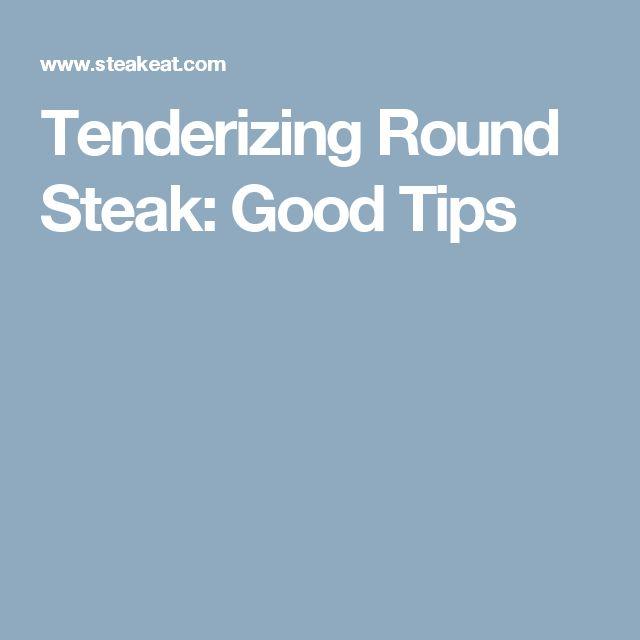 Tenderizing Round Steak: Good Tips
