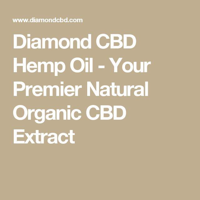 Diamond CBD Hemp Oil - Your Premier Natural Organic CBD Extract