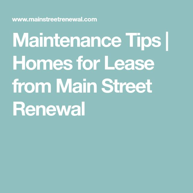 Maintenance Tips | Homes for Lease from Main Street Renewal