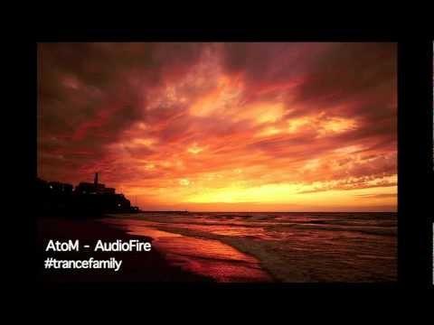 My first Trance release | AtoM - AudioFire (Original Mix)