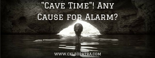 """""""Cave Time""""! Any Cause for Alarm?"""