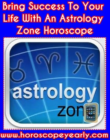 Bring Success To Your Life With An Astrology Zone Horoscope  With the increasing involvement of science in our lives, we hardly believe on those things that do not have any scientific logic to explain. Astrology is such a complicated thing that took ...