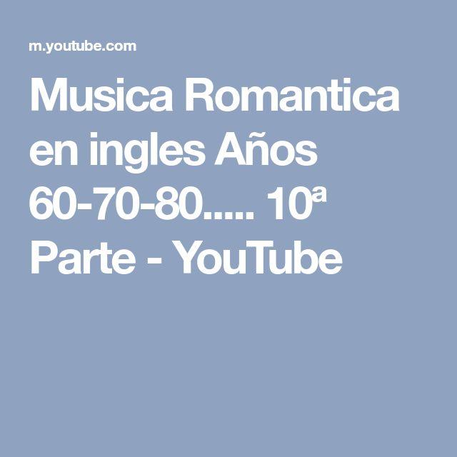 Musica Romantica en ingles Años 60-70-80..... 10ª Parte - YouTube