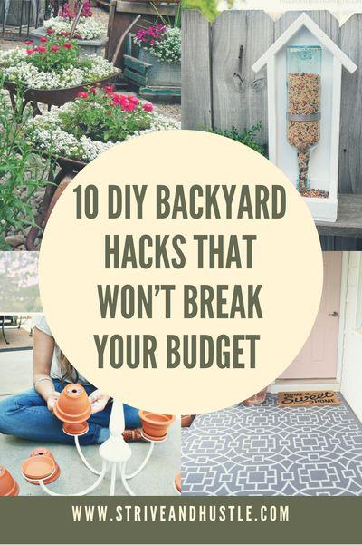 10 DIY Backyard Hacks That Won't Break Your Budget - Strive & Hustle