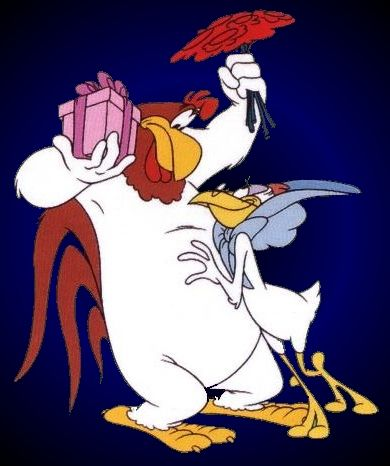 "Foghorn Leghorn - my favorite cartoon character!  ""I say, boy, pay attention when I'm talkin' to ya, boy!"""