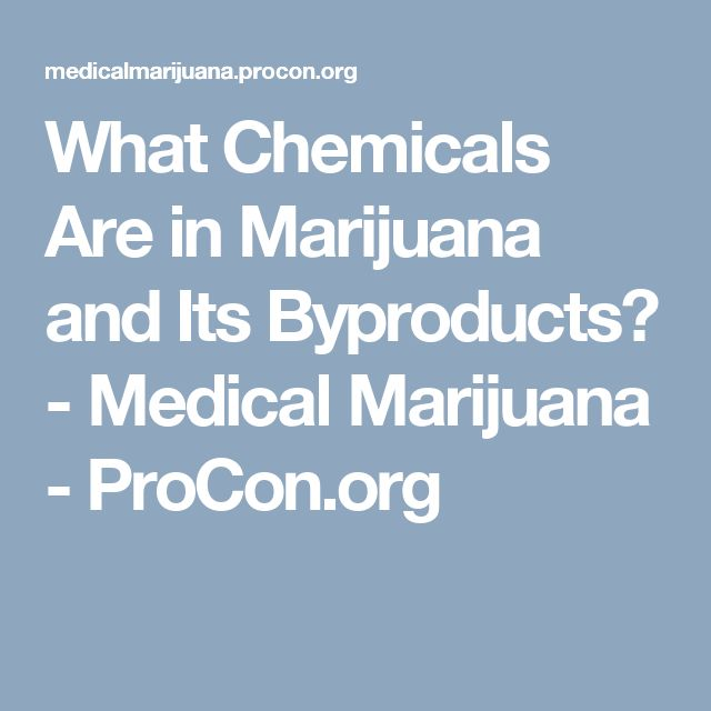 What Chemicals Are in Marijuana and Its Byproducts? - Medical Marijuana - ProCon.org