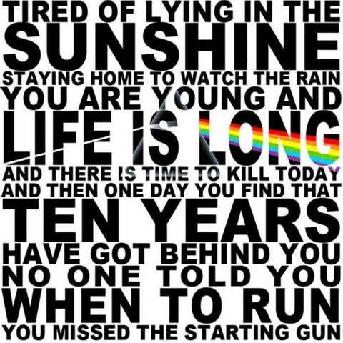 Pink floyd... best lyric ever