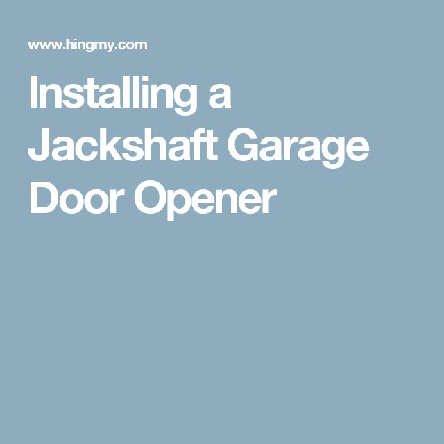 Installing a Jackshaft Garage Door Opener