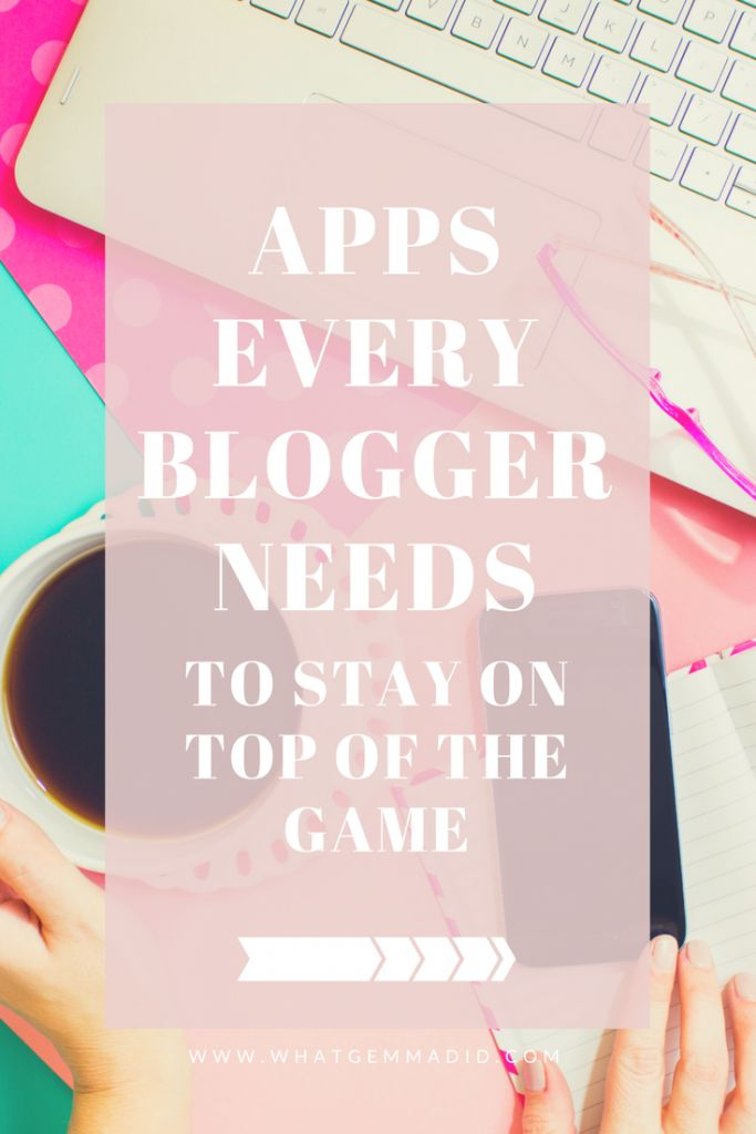 Apps for Bloggers - The essential apps every blogger needs to stay on top of the game