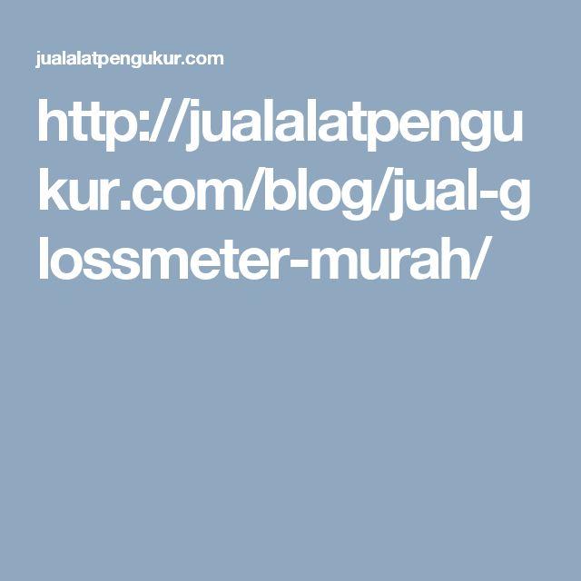 http://jualalatpengukur.com/blog/jual-glossmeter-murah/