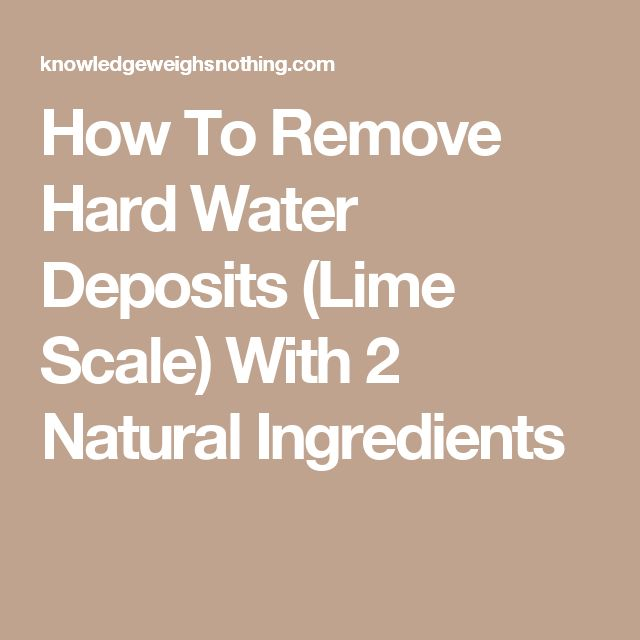 How To Remove Hard Water Stains From Bathroom Fixtures: Best 25+ Lime Scale Remover Ideas On Pinterest