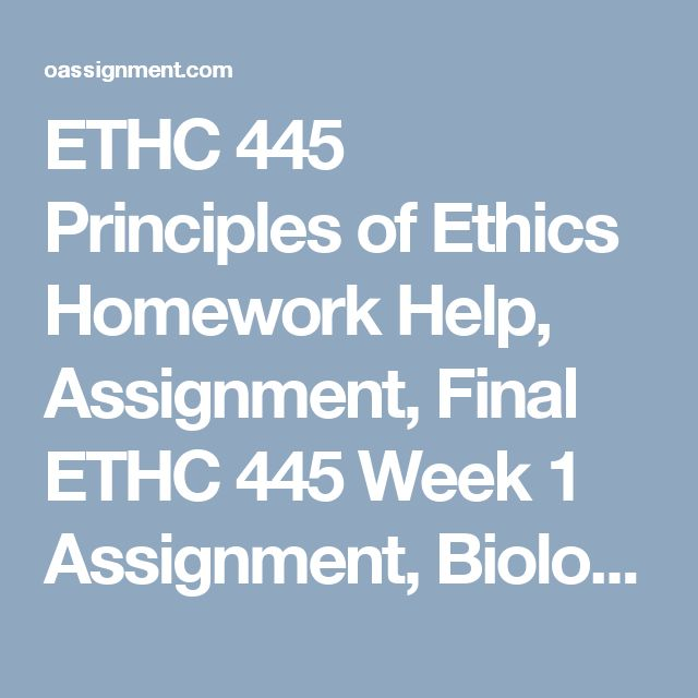 ETHC 445 Quizzes Week 1, 3 and 6