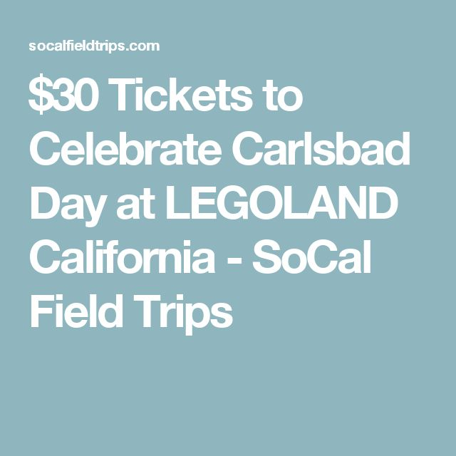 $30 Tickets to Celebrate Carlsbad Day at LEGOLAND California - SoCal Field Trips