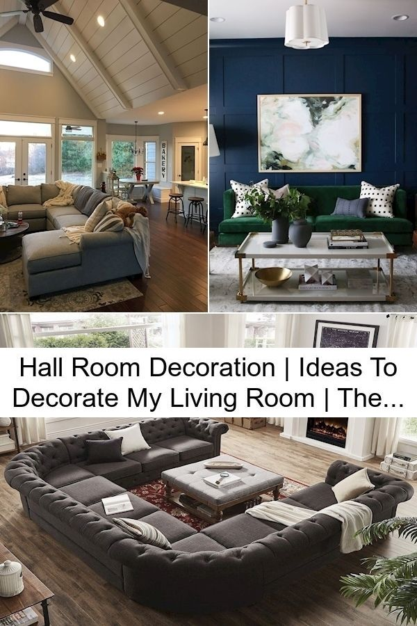 Hall Room Decoration Ideas To Decorate My Living Room The Best Living Room Design In 2021 Living Room Decor Best Living Room Design Room Decor
