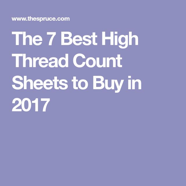 The 7 Best High Thread Count Sheets To Buy In 2018