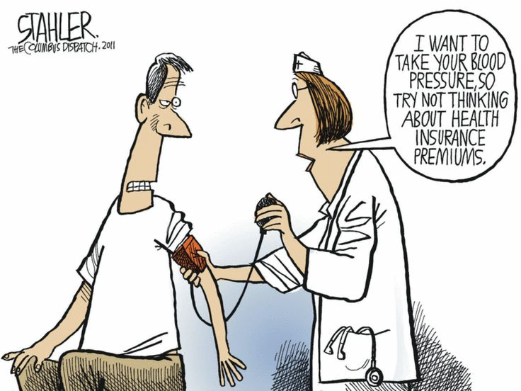 I want to take your blood pressure, so try not thinking about health insurance p... 1