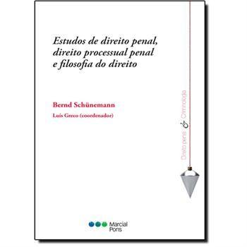 Estudos de direito penal : direito processual penal e filosofia do direito / Bernd Schünemann ; coordenador, Luís Greco