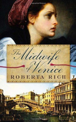 The Midwife of Venice, by Roberta Rich. The Midwife of Venice is a gripping historical page-turner, enthralling readers with its suspenseful action and vivid depiction of life in sixteenth-century Venice.