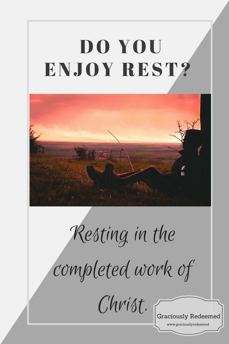 Do you enjoy Rest? - Graciously Redeemed