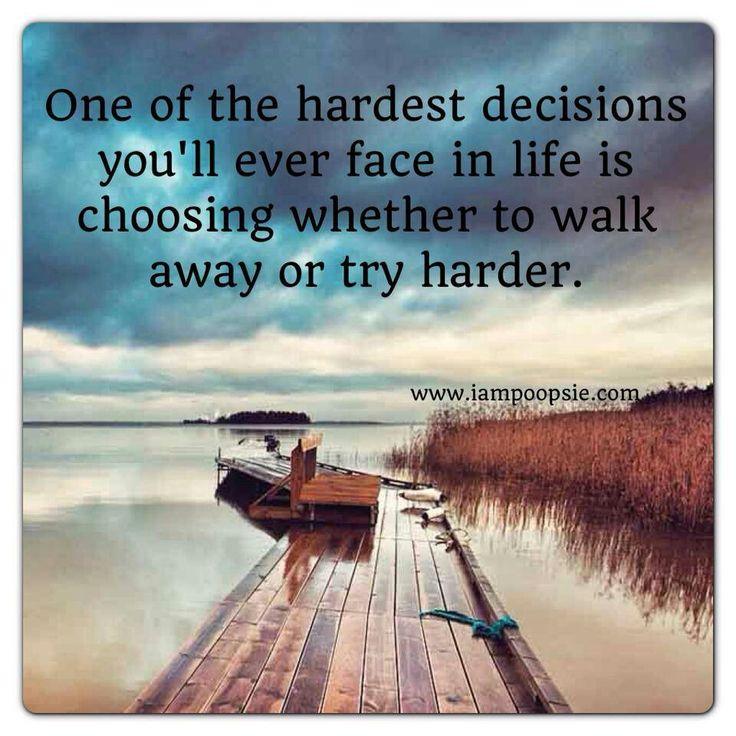 Tough decisions | Fav Quotes | Pinterest