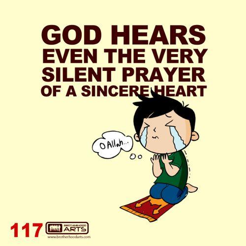 """117: Ahmad says """"God hears even the very silent prayer of a sincere heart.""""  deenify.com"""