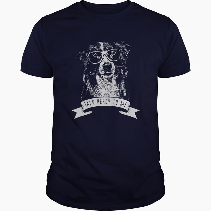Talk Herdy To Me Dog Border Collie, Order HERE ==> https://www.sunfrog.com/Pets/Talk-Herdy-To-Me-Dog-Border-Collie-Guys-Navy-Blue.html?id=41088