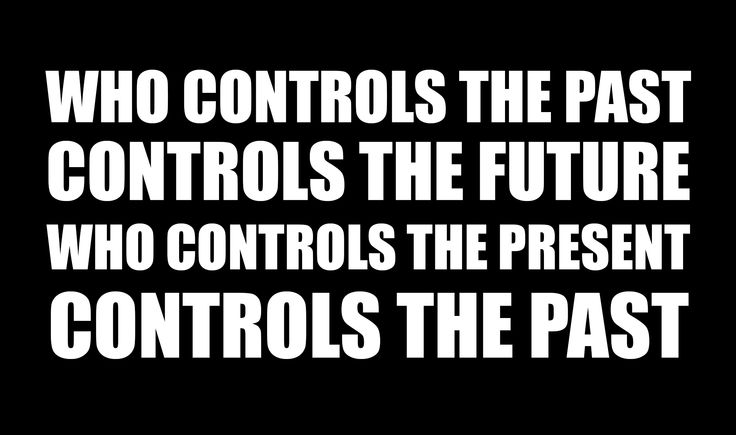 """""""Who controls the past controls the future; who controls the present controls the past."""" Ingsoc (Newspeak for English Socialism or the English Socialist Party) is the political ideology of the totalitarian government of Oceania in George Orwell's dystopian novel Nineteen Eighty-Four."""