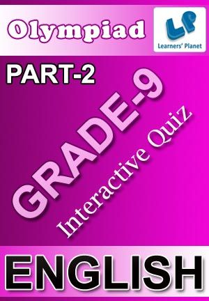 9-OLYMPIAD-ENGLISH-PART-2 Interactive quizzes & worksheets on English Grammar for grade-9 olympiad students. Total Questions : 240+ Pattern of questions : Multiple Choice Questions   PRICE :- RS.61.00