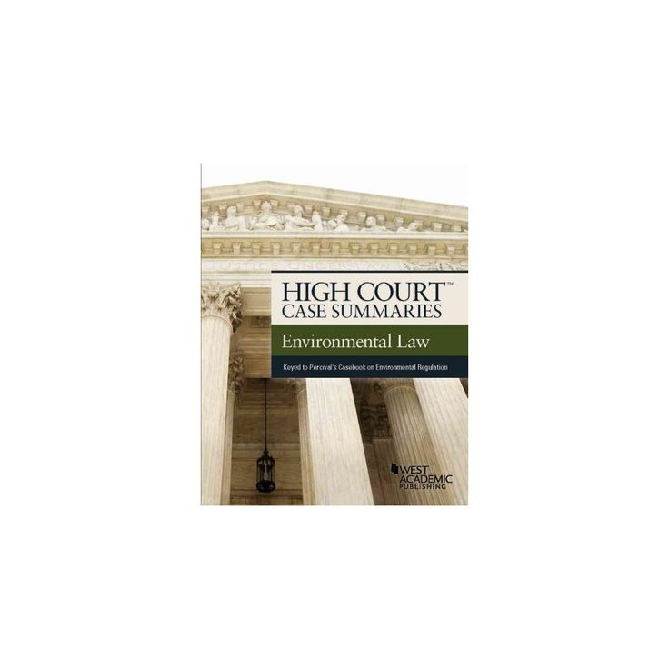 High Court Case Summaries, Environmental Law (Keyed to Percival) (Paperback) (Publisher's Editorial