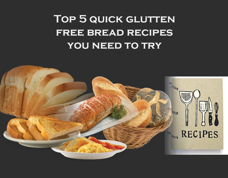 Delicious and easy to make gluten free bread recipes for quick hunger cravings