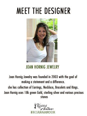 MEET THE DESIGNER... Joan Hornig Jewelry #RianaAmour