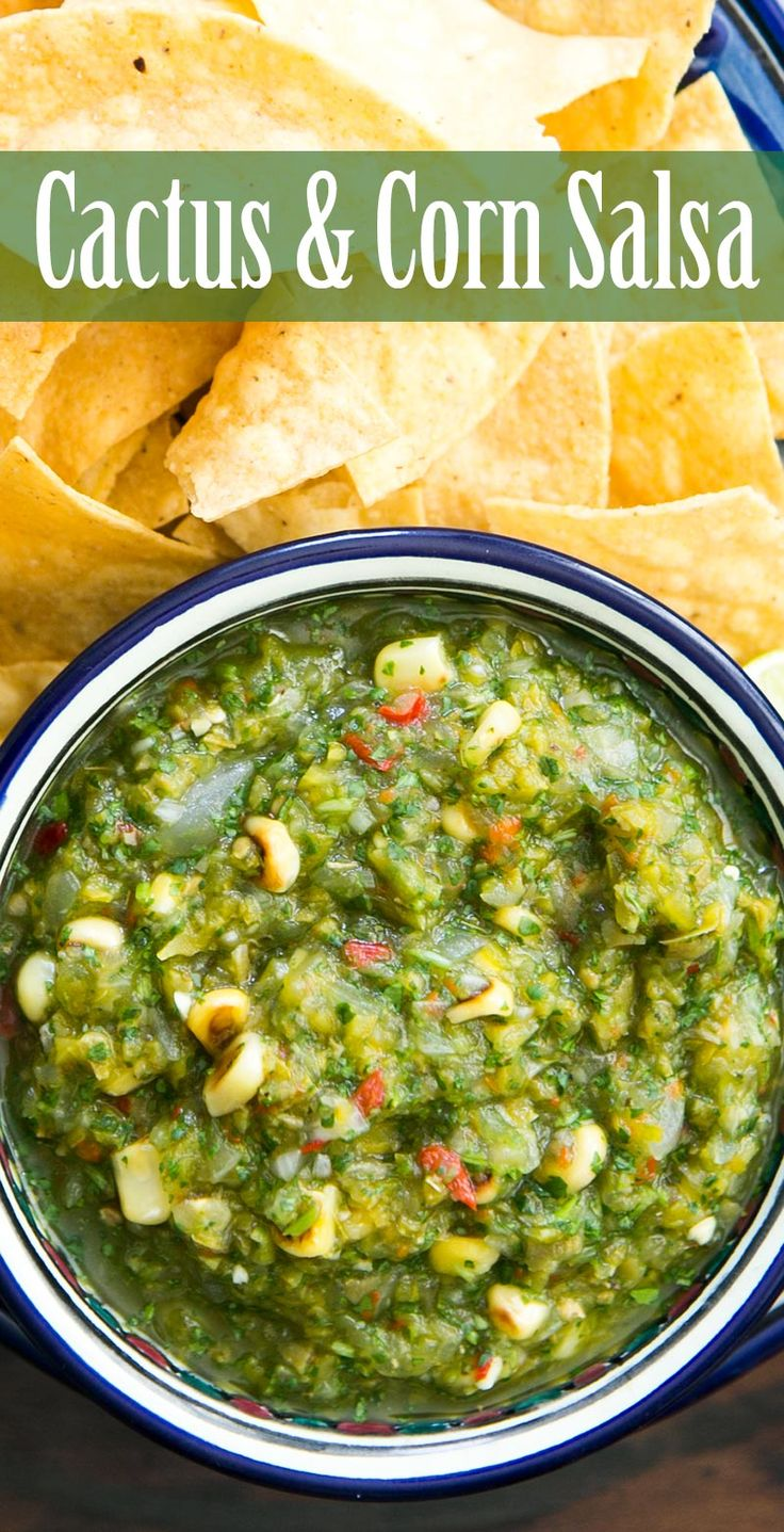 Cactus and Corn Salsa! A true southwestern salsa made with nopales ...
