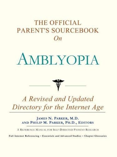 The Official Parent's Sourcebook on Amblyopia by James N. Parker
