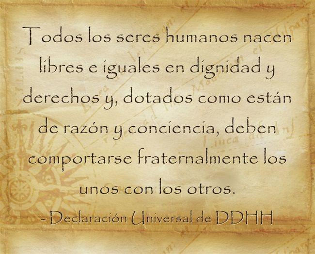 Todos los seres humanos nacen libres e iguales en dignidad y...
