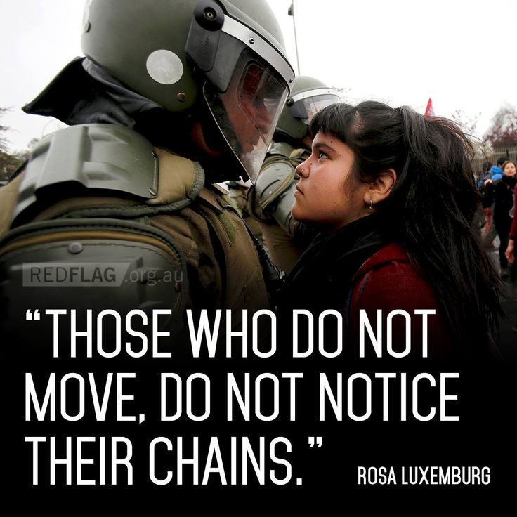 Quote of the week from Rosa Luxemburg. The photo is from a protest in Santiago, Chile, marking the anniversary of the September 11, 1973 US-backed military coup against the government of Salvador Allende.  RED FLAG NEWS