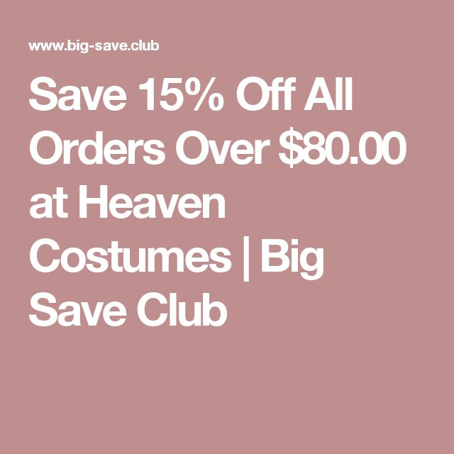 Save 15% Off All Orders Over $80.00 at Heaven Costumes | Big Save Club