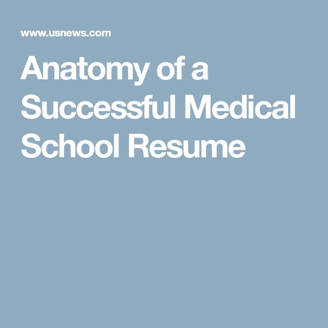 Anatomy of a Successful Medical School Resume