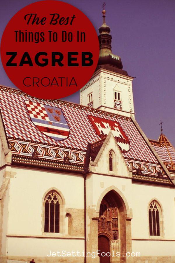 22 Terrific Things To Do In Zagreb Croatia Jetsetting Fools Croatia Jamaica Travel Zagreb