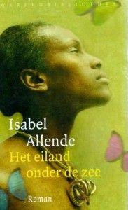 Prachtig boek van Isabel Allende over de slavernij en de slavenopstand in de 18e eeuw in het Caribisch gebied.