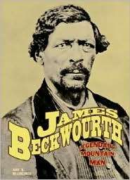 James Beckwourth had a life filled with adventure, drama, loss, and regret. Born to parents who were a black slave woman and her owner, Beckwourth was emancipated and headed out into the American West to make his fortune. Once there, Beckwourth met legendary mountain men, fought and was befriended by Native Americans, involved himself in warfare, and hunted buffalo.