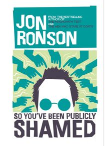 So You've Been Publicly Shamed by Jon Ronson, review: 'comic' - Telegraph