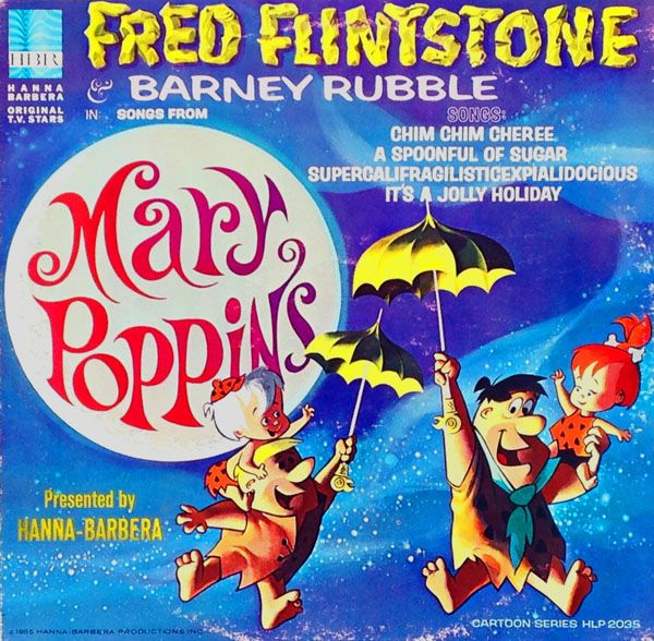 "FRED FLINTSTONE AND BARNEY RUBBLE in SONGS FROM MARY POPPINS Presented by Hanna-Barbera Hanna-Barbera Records / Cartoon Series HLP- (12"" Vinyl 33 rpm / Mono / 1965)"