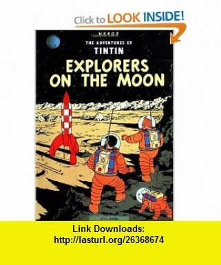 Explorers on the Moon (The Adventures of Tintin) (9780316358460) Herg� , ISBN-10: 0316358460  , ISBN-13: 978-0316358460 ,  , tutorials , pdf , ebook , torrent , downloads , rapidshare , filesonic , hotfile , megaupload , fileserve