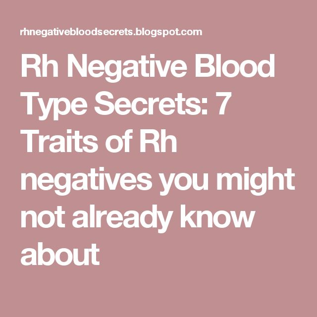 rh negative blood dating Having rh negative blood means that a protein, the d antigen, is not present on the surface of the red blood cells this condition occurs in about fifteen percent of caucasians of european ancestry, five percent of african-americans, and about one percent of asians during pregnancy, there is a risk.