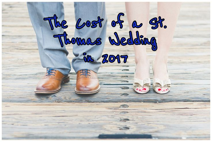 St. Thomas Destination Wedding Cost for 2017. This Guide Instantly Shows You What it Costs To Get Married in St. Thomas on a Beach.