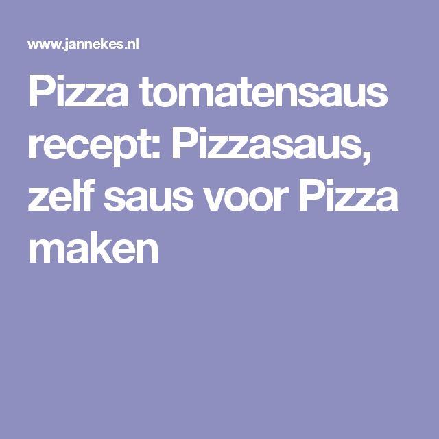 Pizza tomatensaus recept: Pizzasaus, zelf saus voor Pizza maken